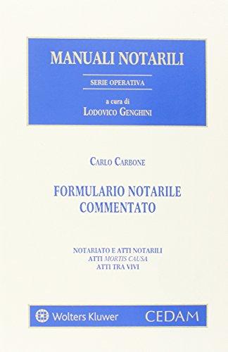 Formulario notarile commentato. Con CD-ROM
