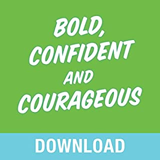 Bold, Confident & Courageous     You Can Live Free from the Grip of Fear and Do It Afraid              By:                                                                                                                                 Joyce Meyer                               Narrated by:                                                                                                                                 Joyce Meyer                      Length: 4 hrs and 43 mins     69 ratings     Overall 4.8