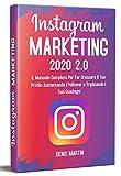 Instagram Marketing 2.0; Il Manuale Completo Per Far Crescere Il Tuo Profilo Aumentando i Follower e Triplicando i Tuoi Guadagni