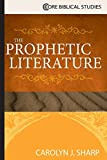 The Prophetic Literature (Core Biblical Studies)