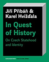 In Quest of History: On Czech Statehood and Identity (Václav Havel)