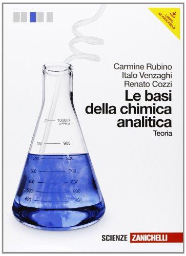 Le basi della chimica analitica. Teoria. Per le Scuole superiori. Con espansione online