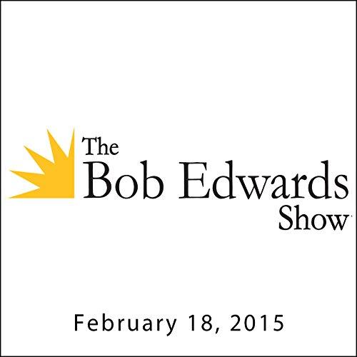 The Bob Edwards Show, Toni Morrison, February 18, 2015 audiobook cover art