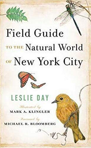 Compare Textbook Prices for Field Guide to the Natural World of New York City Illustrated Edition ISBN 9780801886829 by Leslie Day,Mark A. Klingler,Michael R. Bloomberg