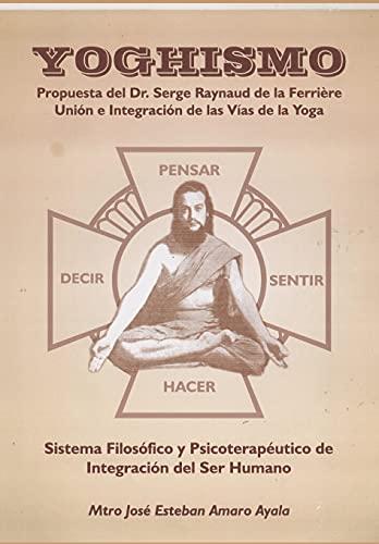 Yoghismo, propuesta del Dr. Serge Raynaud de la Ferriere: Unión e integración de las Vías de la Y