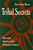 Tribal Secrets: Recovering American Indian Intellectual Traditions