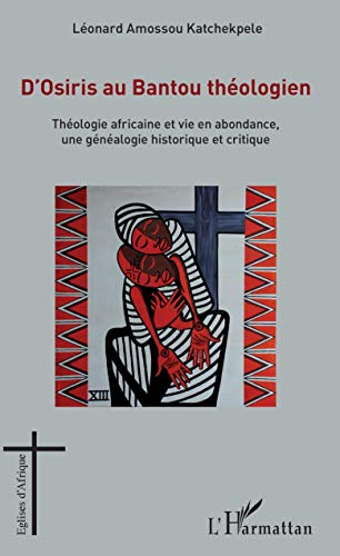 Od Osirisa po teológa Bantu: africká teológia a hojnosť života, historický a kritický rodokmeň