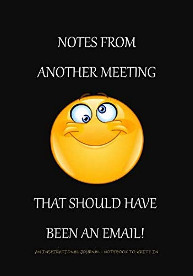 カード敵意夜Notes From Another Meeting That Should Have Been An Email: An Inspirational Journal - Notebook to Write In (Funny Office Journals and Notebooks)