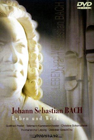 Johann Sebastian Bach - Leben und Werk