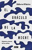 El oráculo de la noche: Historia y ciencia de los sueños