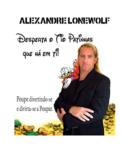 Desperta o tio patinhas que há em ti: Poupe divertindo-se, divirta-se poupando (Portuguese Edition)