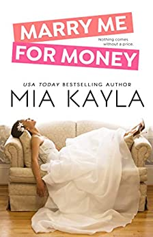 Marry Me for Money (Forever After Novel Book 1) by [Mia Kayla]