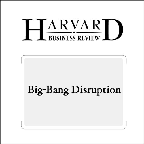 Big-Bang Disruption (Harvard Business Review) audiobook cover art