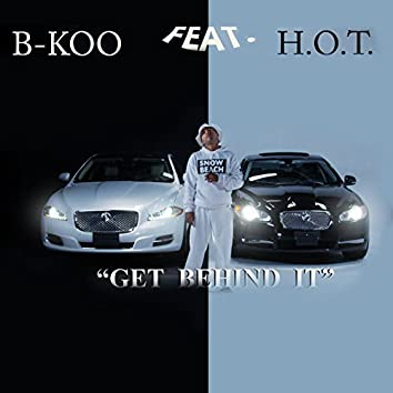 Get Behind It (feat. H.O.T.)