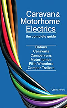 Caravan and Motorhome Electrics: the complete guide by [Collyn Rivers]