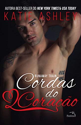 Cordas do coração (Runaway train Livro 3)