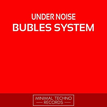 Bubles System