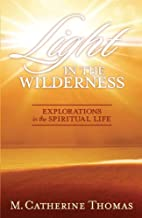 Light in the Wilderness - Explorations in the Spiritual Life