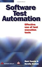 By Mark Fewster - Software Test Automation: Effective Use of Test Execution Tools: 1st (first) Edition