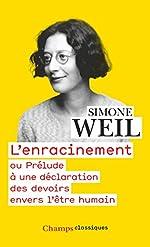 L'Enracinement - Ou Prélude à une déclaration des devoirs envers l'être humain de Simone Weil