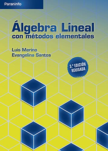 Álgebra lineal con métodos elementales. 3a. Edición (Matemáticas)