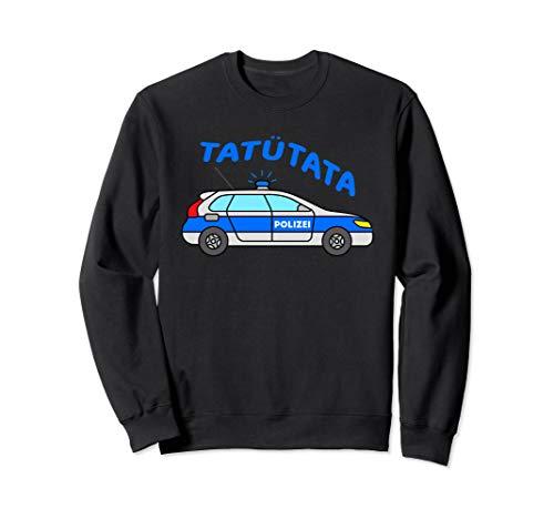 Tatütata Polizeiwagen Streifenwagen Polizist Polizei Auto Sweatshirt