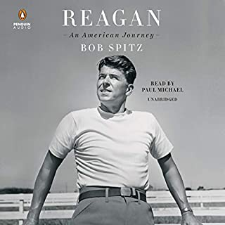 Reagan     An American Journey              By:                                                                                                                                 Bob Spitz                               Narrated by:                                                                                                                                 Paul Michael                      Length: 32 hrs and 29 mins     96 ratings     Overall 4.8