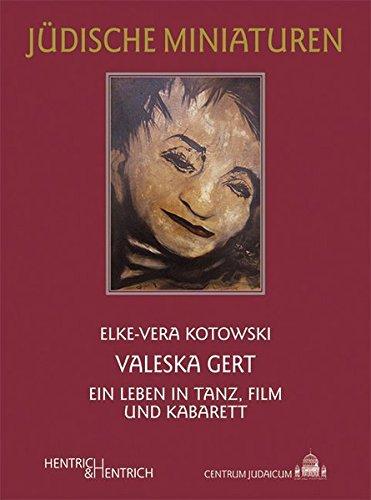 Valeska Gert: Ein Leben in Tanz, Film und Kabarett (Jüdische Miniaturen)