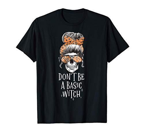 No seas una bruja básica Halloween calavera mujer regalo Camiseta