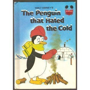 Walt Disney's The Penguin that Hated the Cold - Book  of the Disney's Wonderful World of Reading