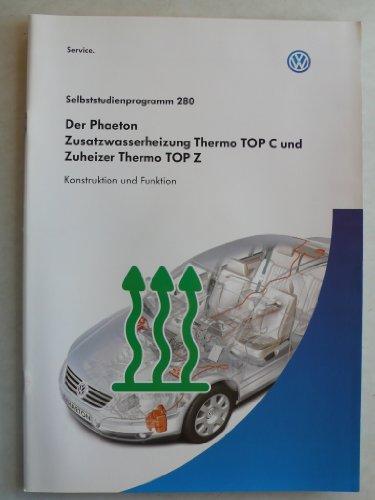 VW Phaeton – Zusatzwasserheizung Themo Top C und Zuheizer Thermo Top Z - Konstruktion und Funktion - Selbststudienprogramm Nr. 280 – Service