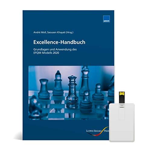 EFQM Modell 2020: Excellence-Handbuch - Grundlagen und Anwendungen des neuen EFQM Modells 2020: Grundlagen und Anwendungen des EFQM Modells 2020