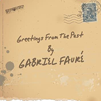 Fauré: Greetings From The Past