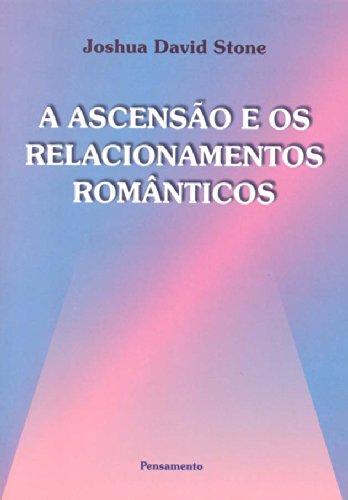 A Ascensão e os Relacionamentos Românticos