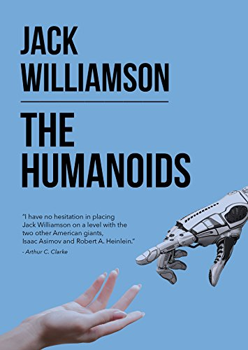 The Humanoids by [Jack Williamson]