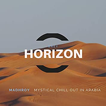 Mystical Chill Out In Arabia