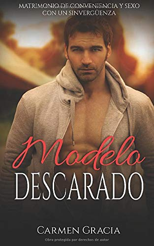 Modelo Descarado: Matrimonio de Conveniencia y Sexo con un Sinvergüenza (Novela Romántica y Erótica)
