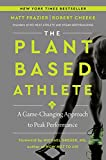 The Plant-Based Athlete: A Game-Changing Approach to...