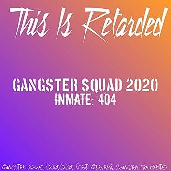 Gangster Squad 2020 (feat. Greven & Slangen Fra Harstad)
