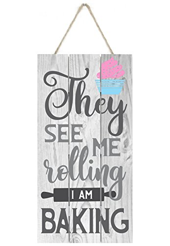 MRC Wood Products They See Me Rolling I Am Baking Wooden Plank Sign 5x10
