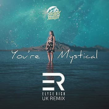 You're Mystical (UK Remix)