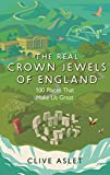 The Real Crown Jewels of England: 100 Places That Make Us Great (English Edition)