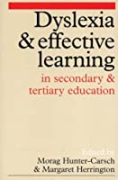 Dyslexia and Effective Learning in Secondary and Tertiary Education by Morag Hunter-Carsch Margaret Herrington(2001-10-22)