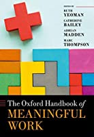 The Oxford Handbook of Meaningful Work (Oxford Handbooks)