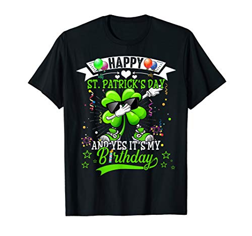 Happy St Patricks Day And My Birthday Dabbing Shamrock Gift T-Shirt