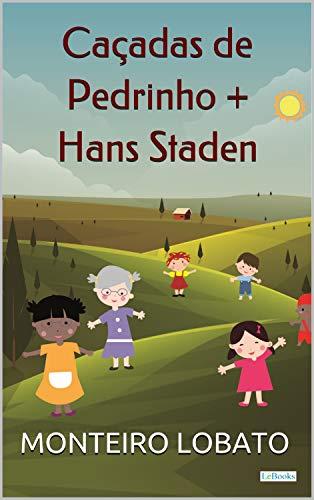 Caçadas de Pedrinho + Hans Staden (Sítio do Picapau Amarelo - Vol. 10)