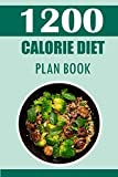 1200 Calorie Diet Plan book: Track Your Diet Success