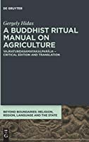 A Buddhist Ritual Manual on Agriculture: Vajratundasamayakalparaja (Beyond Boundaries)