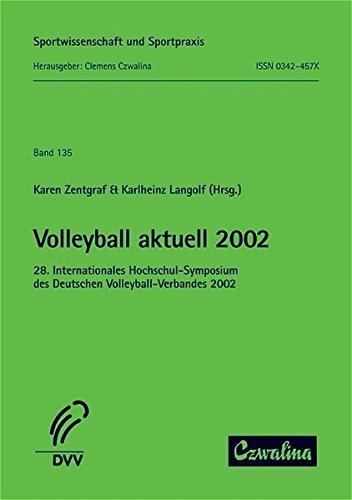 Volleyball aktuell 2002: 28. Internationales Hochschul-Symposium des Deutschen Volleyball-Verbandes 2002 (Sportwissenschaft und Sportpraxis)