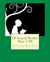 EP Fourth Reader Days 1-90: Part of the Easy Peasy All-in-One Homeschool (EP Reader Series) (Volume 4)